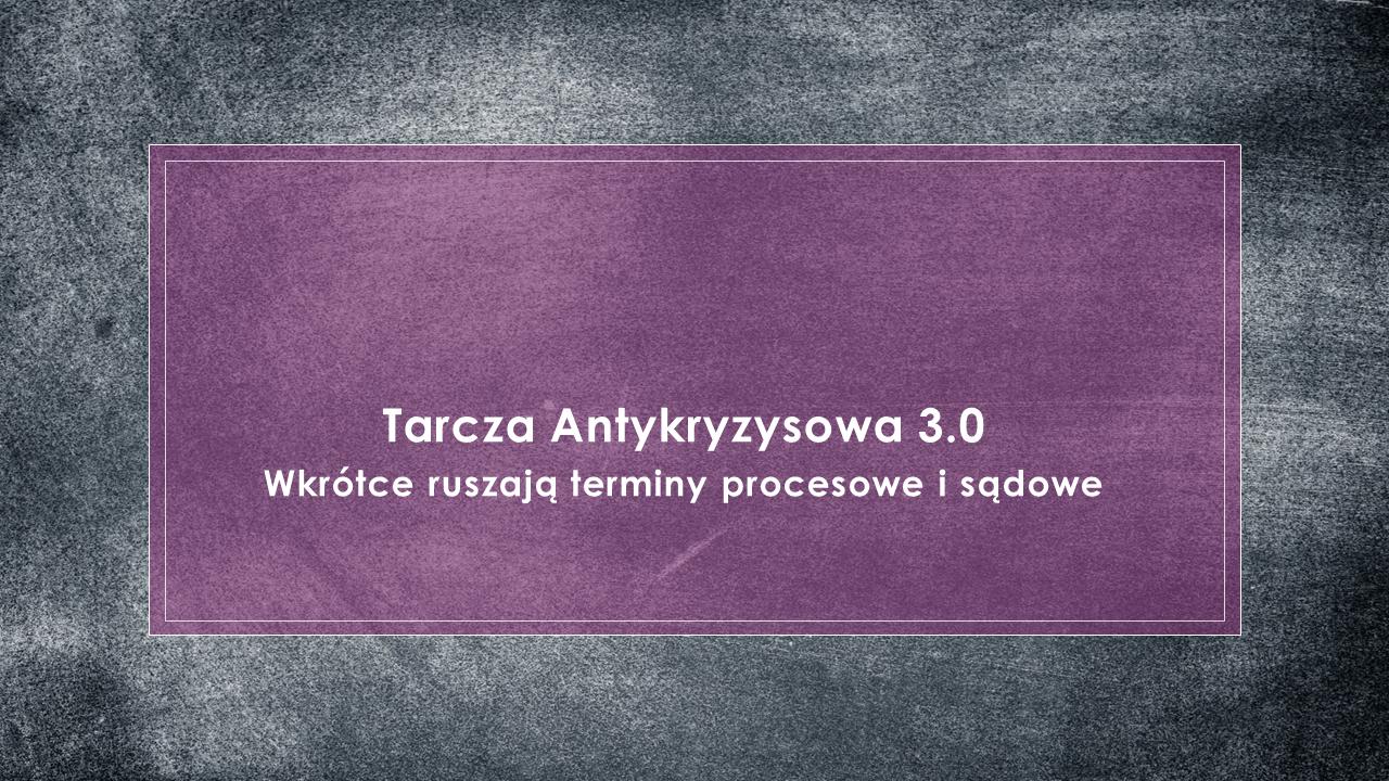 Tarcza Antykryzysiwa 3.0 - adwokat Gdańsk